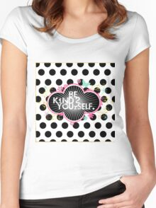 Be kind 2 yourself Women's Fitted Scoop T-Shirt