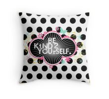 Be kind 2 yourself Throw Pillow