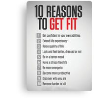 10 Reasons To Get Fit Canvas Print