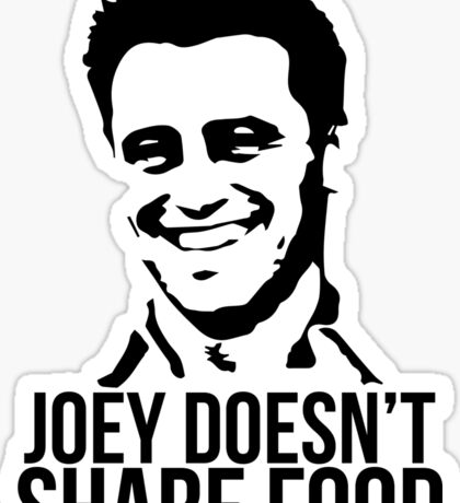 Joey Doesn't Share Food Sticker