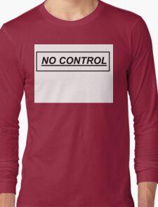 NO CONTROL Long Sleeve T-Shirt