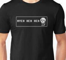 Nyeh heh heh Unisex T-Shirt