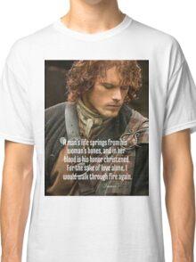 Outlander/Jamie Fraser/Quote from Diana Gabaldon Classic T-Shirt