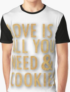 Love is all you need & Cookies in gold Graphic T-Shirt