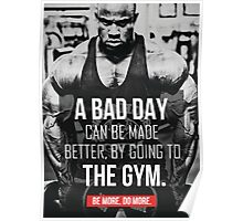 Bad Day? Go To The Gym! Poster