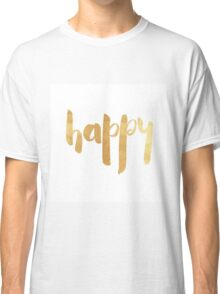 Happy in gold Classic T-Shirt