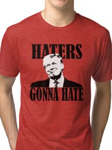 haters gonna hate donald trump Tri-blend T-Shirt