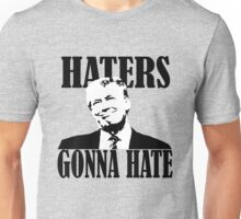 haters gonna hate donald trump Unisex T-Shirt