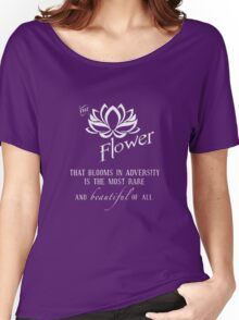 the flower that blooms in adversity  Women's Relaxed Fit T-Shirt