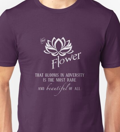 the flower that blooms in adversity  Unisex T-Shirt
