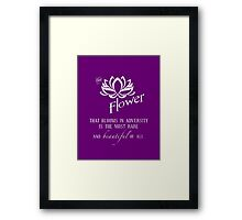 the flower that blooms in adversity  Framed Print