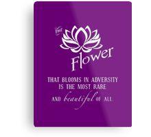 the flower that blooms in adversity  Metal Print