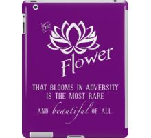 the flower that blooms in adversity  iPad Case/Skin
