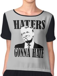 haters gonna hate donald trump Chiffon Top