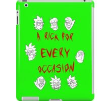 A Rick for Every Occasion iPad Case/Skin