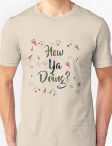 How Ya Doing? [COMM] Unisex T-Shirt