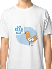 blah blah blah bird Classic T-Shirt