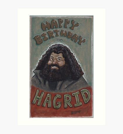 Happy Birthday from Hagrid Art Print
