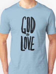 God is Love Unisex T-Shirt