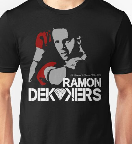 RIP RAMON DIAMOND DEKKERS DUTCH MUAY THAI CHAMPION LEGEND  Unisex T-Shirt