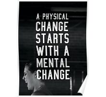 A Physical Change Starts With A Mental Change Poster