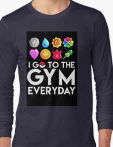 Pokemon - I GO TO THE GYM EVERY DAY Long Sleeve T-Shirt