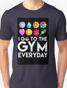 Pokemon - I GO TO THE GYM EVERY DAY Unisex T-Shirt