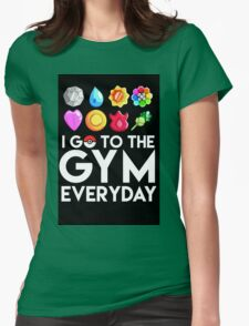 Pokemon - I GO TO THE GYM EVERY DAY Womens Fitted T-Shirt