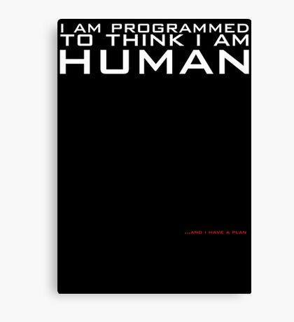I am programmed to think I am human Canvas Print
