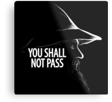 You Shall Not Pass Metal Print