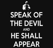 Speak Of The Devil And He Shall Appear  by AdamKadmon15