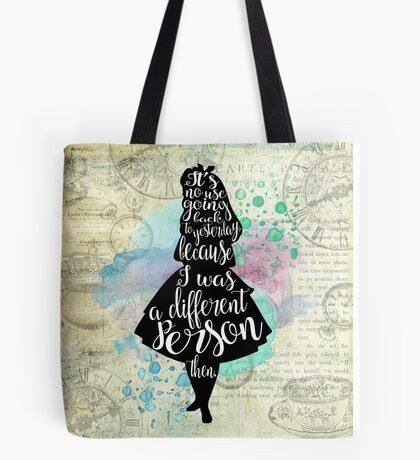 Alice - I Was A Different Person Then Tote Bag