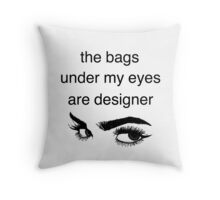 EYE BAGS Throw Pillow