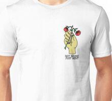 Not Broke, Just Bent Unisex T-Shirt