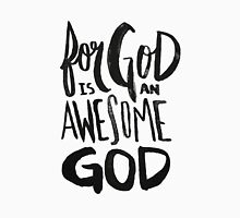 God is an Awesome God Unisex T-Shirt