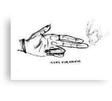 GUNS FOR HANDS Canvas Print