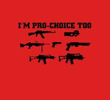 I'm Pro Choice Too Unisex T-Shirt