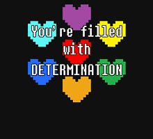 You're filled with determination Unisex T-Shirt