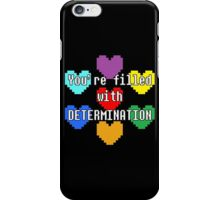 You're filled with determination iPhone Case/Skin