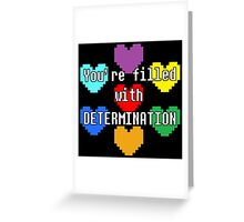 You're filled with determination Greeting Card