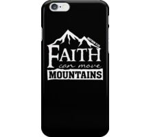 Faith can move Mountains - Matthew 17 20 Christian T Shirt iPhone Case/Skin