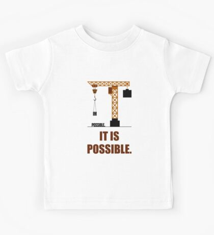 Impossible it is Possible - Business Quote Kids Tee