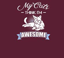 my cat think im awesome Unisex T-Shirt