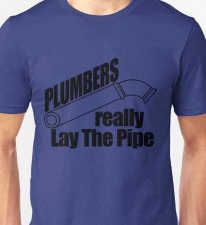 Plumbers Really Unisex T-Shirt