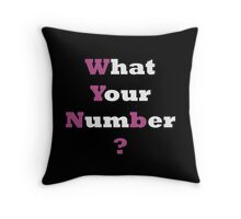 what your number ? Throw Pillow