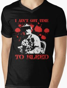 i ain't got time to bleed Mens V-Neck T-Shirt