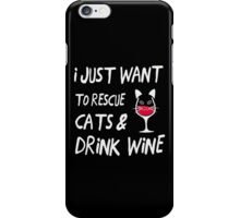I Just Want To Rescue Cats Drink Wine TShirts & Hoodies iPhone Case/Skin