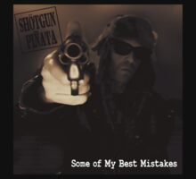 Shötgun Piñata - Best Mistakes by shotgunmojo