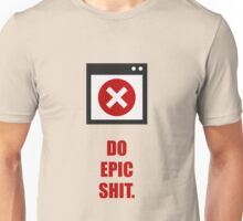 Do epic shit - Business Quote Unisex T-Shirt
