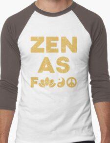 Zen As F*ck Funny T-Shirt Men's Baseball ¾ T-Shirt